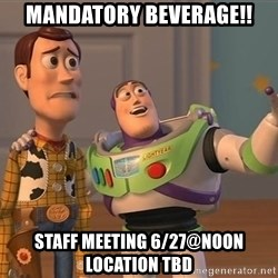 Anonymous, Anonymous Everywhere - Mandatory Beverage!! Staff Meeting 6/27@Noon Location TBD
