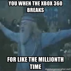 Harry se está garchando a todos! - you when the xbox 360 breaks for like the millionth time