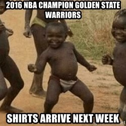 Success African Kid - 2016 NBA Champion Golden State Warriors Shirts arrive next week