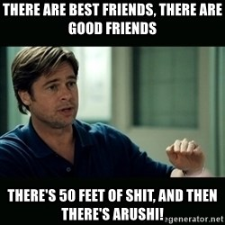 50 feet of Crap - There are best friends, there are good friends There's 50 feet of shit, and then there's Arushi!
