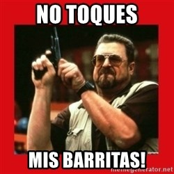 Angry Walter With Gun - NO TOQUES MIS BARRITAS!