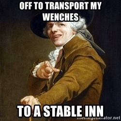 Joseph Ducreaux - off to transport my wenches to a stable inn