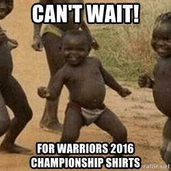 Success African Kid - CAN'T WAIT! FOR WARRIORS 2016 CHAMPIONSHIP SHIRTS