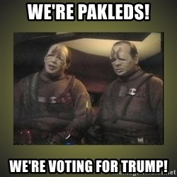 Star Trek: Pakled - we're pakleds! we're voting for trump!