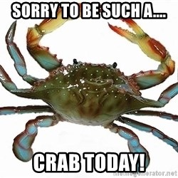 Boss Crab - Sorry to be such a.... crab today!