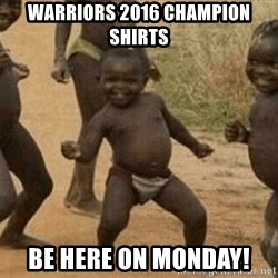 Success African Kid - Warriors 2016 champion shirts Be here on Monday!