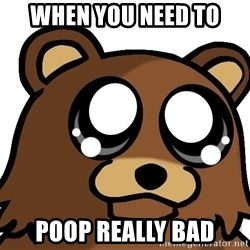 Pedobear Triste - When you need to Poop Really Bad