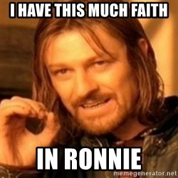ODN - I HAVE THIS MUCH FAITH IN RONNIE