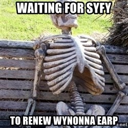 Waiting For Op - waiting for syfy to renew wynonna earp