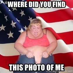 Asinine America - Where did you find this photo of me