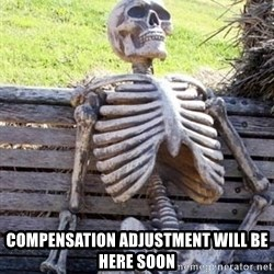 Waiting For Op -  compensation adjustment will be here soon