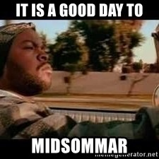 It was a good day - It is a good day to MIDSOMMAR