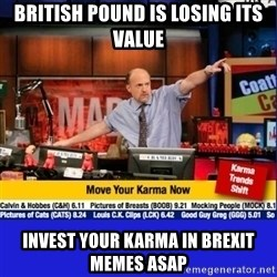 Move Your Karma - british pound is losing its value invest your karma in brexit memes asap