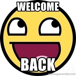 Awesome Smiley - WELCOME BACK