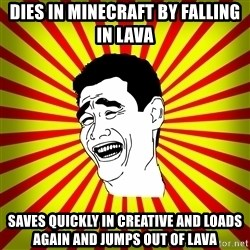 Yao Ming trollface - Dies in minecraft by falling in lava Saves quickly in creative and loads again and jumps out of lava
