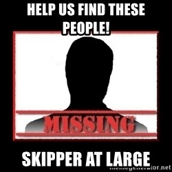Missing person - Help Us Find These People! Skipper at Large