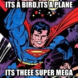 Badass Superman - ITS A BIRD,ITS A PLANE ITS THEEE SUPER MEGA