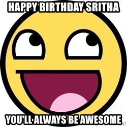 Awesome Smiley - Happy Birthday sritha you'll always be awesome