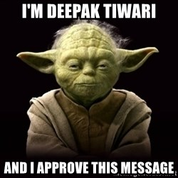 ProYodaAdvice - I'm Deepak Tiwari and i approve this message