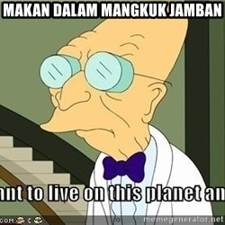 I Dont Want To Live On This Planet Anymore - Makan dalam mangkuk jamban