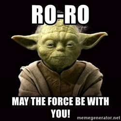 ProYodaAdvice - Ro-Ro May The force be with you!