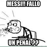 Cereal Guy Spit - MESSI!! FALLO  UN PENAL ??