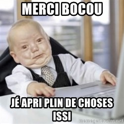 Working Babby - Merci bocou jé apri plin de choses issi