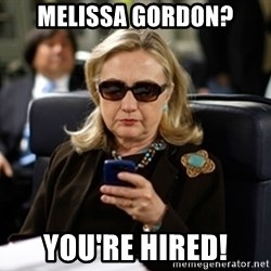 Hillary Text - Melissa Gordon? You're Hired!