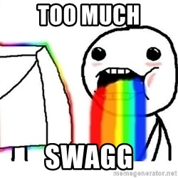 Puking Rainbows - Too much Swagg