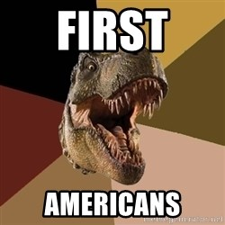 Raging T-rex - first  americans