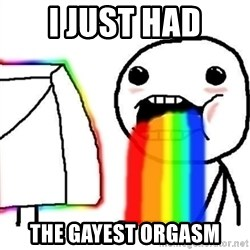 Puking Rainbows - I just had the gayest orgasm