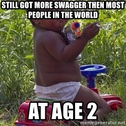Swagger Baby - STILL GOT MORE SWAGGER THEN MOST PEOPLE IN THE WORLD AT AGE 2
