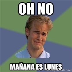 Sad Face Guy - oh no mañana es lunes