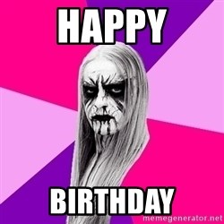 Black Metal Fashionista - Happy Birthday