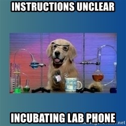 Chemistry Dog - INSTRUCTIONS UNCLEAR INCUBATING LAB PHONE