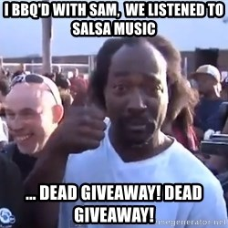 charles ramsey 3 - I Bbq'd with Sam,  we listened to Salsa music ... Dead giveaway! Dead giveaway!