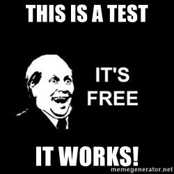 it's free - This is a test It works!