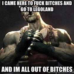 Duke Nukem Forever - I came here to fuck bitches and go to Legoland and im all out of bitches