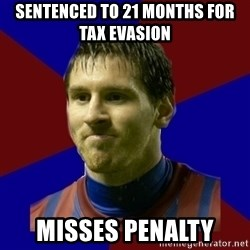 Lionel Messi - Sentenced to 21 months for tax evasion  MISSES PENALTY