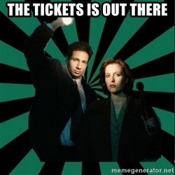"Typical fans ""The X-files"" - The Tickets IS Out There"