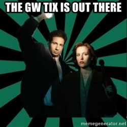 "Typical fans ""The X-files"" - The GW Tix is Out There"