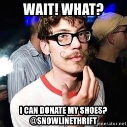 Super Smart Hipster - Wait! What? I can donate my Shoes? @Snowlinethrift