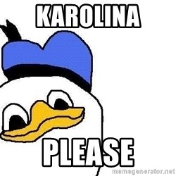 Dolan duck - Karolina  Please
