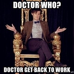 Hipster Doctor Who - Doctor Who? Doctor Get Back To Work