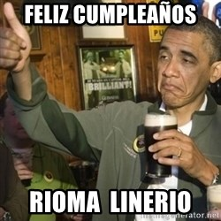 THUMBS UP OBAMA - FELIZ CUMPLEAÑOS  RIOMA  LINERIO