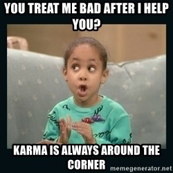 Raven Symone - You treat me bad after i help you? Karma is always around the corner