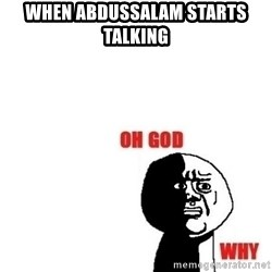 Oh god why - When abdussalam starts talking