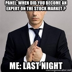 Robert Downey Jr. - Panel: When did you become an expert on the Stock Market ?  Me: Last night