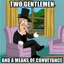 buzz killington - Two gentlemen and a means of conveyance