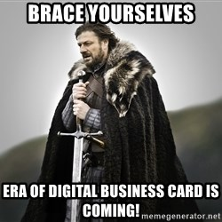 ned stark as the doctor - brace yourselves Era of Digital business card is coming!